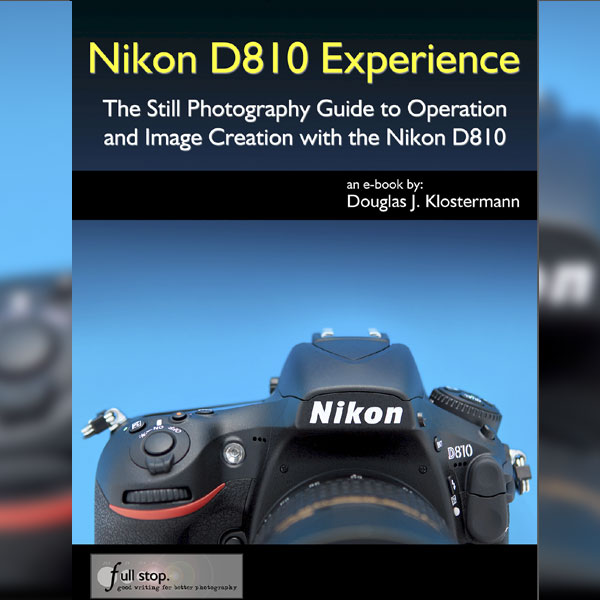 Nikon D810: The Essential Guide for Better Photographs