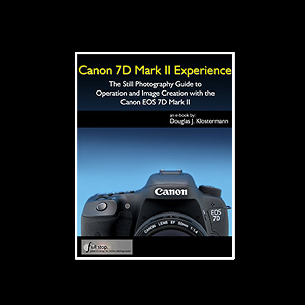 The ABSOLUTE Guide to the Canon EOS 7D Mark II