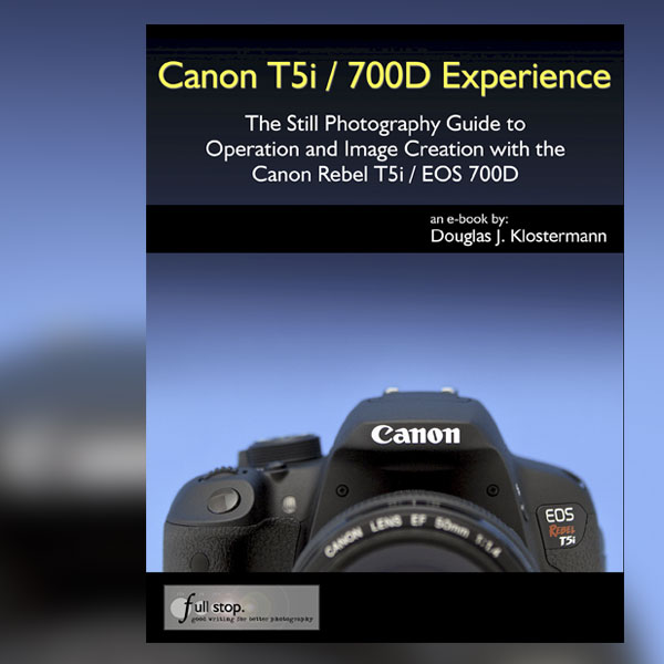 The complete Guide to the Canon T5i / 700D